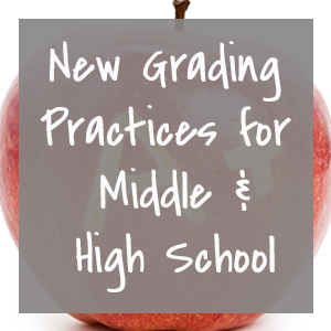 New grading practices for middle and high school