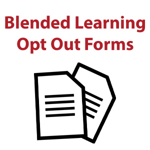 Blended Learning Opt Out Forms