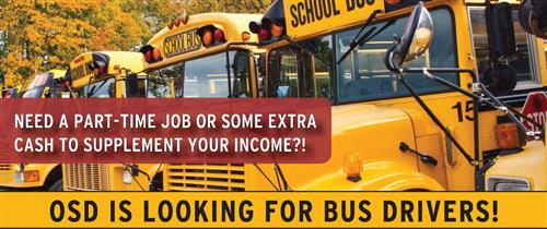Row of school buses. Need a part-time job or some extra cash to supplement your income? OSD is looking for bus drivers!